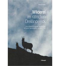 Wilderei im rätischen Dreiländereck