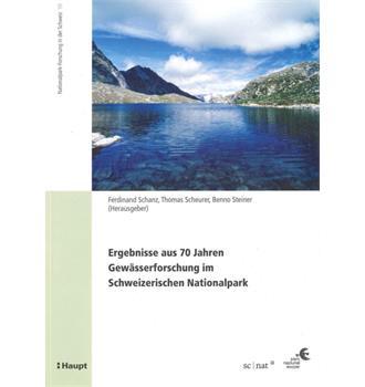 Ergebnisse 70 Jahre Gewässerforschung im Schweizerischen Nationapark