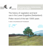 The history of vegetation and land use in the Lower Engadine